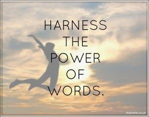 Jenny's Living Space: Mantra for Today: Harness the power of words.