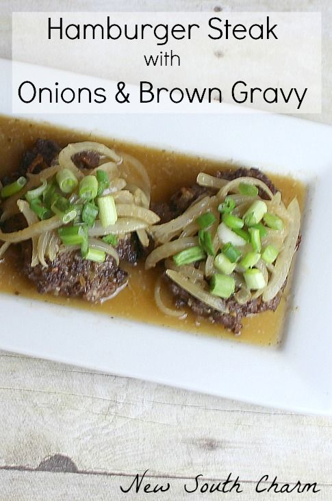 Hamburger Steak with Onions and Brown Gravy you'll love this classic ...