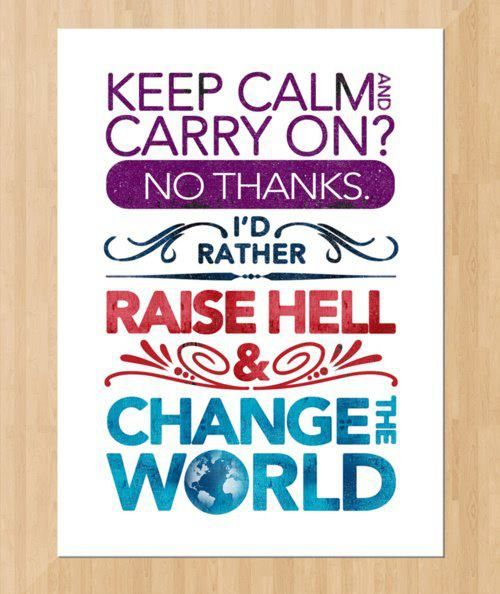 ♥: Hell Yeah, Change The Worlds, Keepcalm, Let S, Keep Calm, Raisehell
