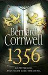 1356 by Bernard Cornwell    Order on JBO: https://www.bennett.com.au/secure/JBO5/QuickSearch.aspx?Search=9780007331857=ISBN