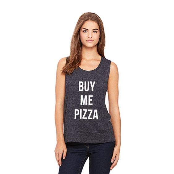 Buy Me Pizza Flowy Scoop Muscle Tee (FREE US SHIPPING)
