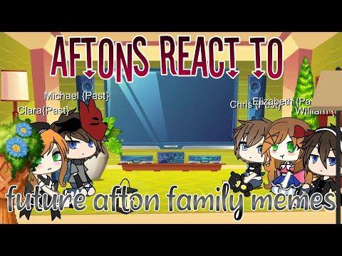 Aftons React To Afton Family Future Memes Gacha Life Reaction Sub English Inggris Youtube Future Memes Afton Memes