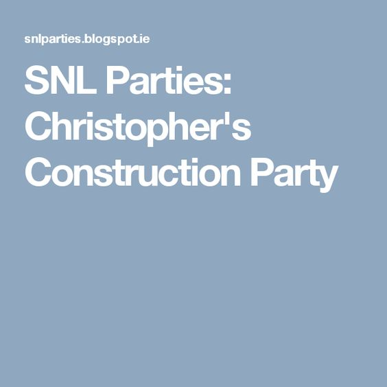 SNL Parties: Christopher's Construction Party