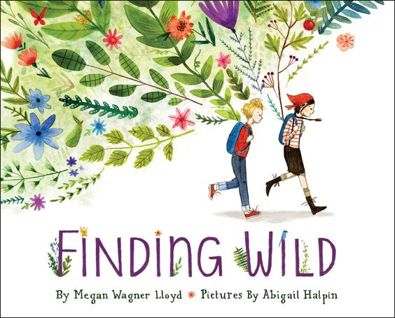 Finding Wild is Megan Wagner Lloyd's debut book and it is absolutely beautiful. We are adding it to our mentor texts for poetry