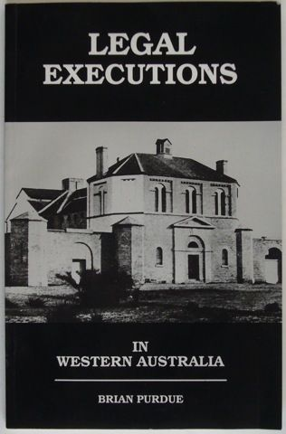 History, Australia. Legal Executions by Brian Purdoe, 1993.