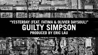 Eric Lau - Yesterday (feat. Guilty Simpson, Fatima & Olivier Daysoul)