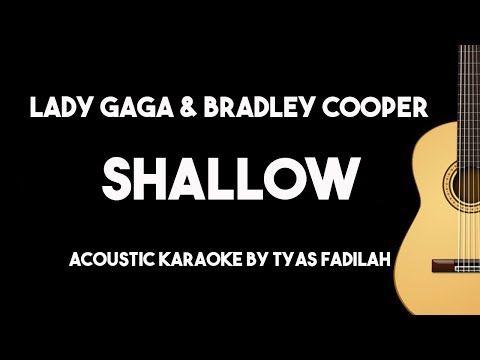 Shallow Lady Gaga Bradley Cooper Acoustic Guitar Karaoke Backing Track With Lyrics On Screen Youtube Karaoke Lady Gaga Bradley Cooper