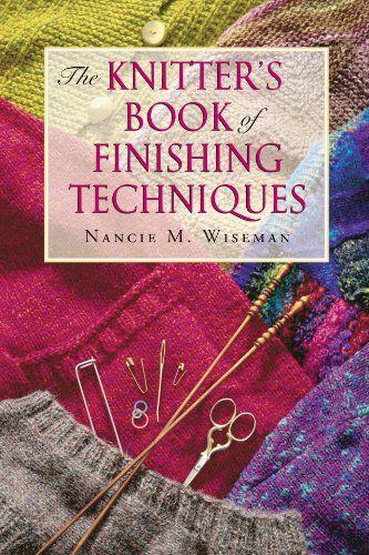 The Knitter's Book of Finishing Techniques: Amazon.de: Nancie M. Wiseman: Englische Bücher