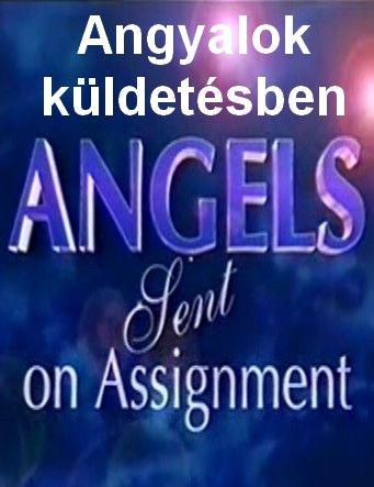 Angyalok küldetésben - Angels sent on Assignmen