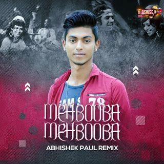 Mehbooba Mehbooba Remix Abhishek Paul Newdjsworld Com In 2020 Paul Song Dj Remix Songs Dj Remix