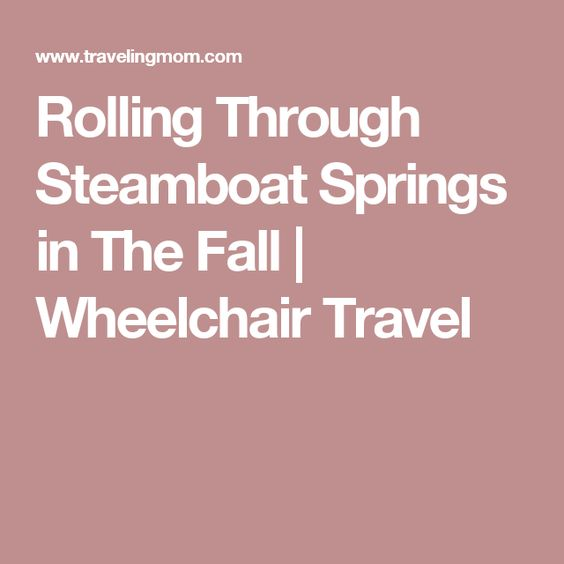 Rolling Through Steamboat Springs in The Fall | Wheelchair Travel