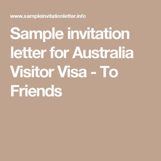 Sample Invitation Letter For Australia Visitor Visa  To Friends