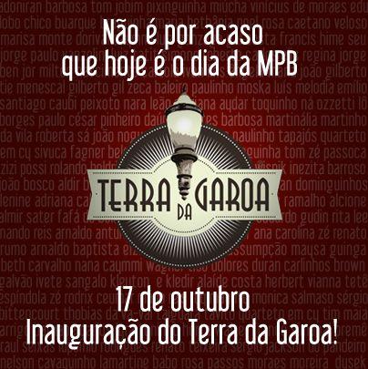 Finalmente o grande dia! Dia do MPB, dia da inauguração do Terra da Garoa!  É hoje!