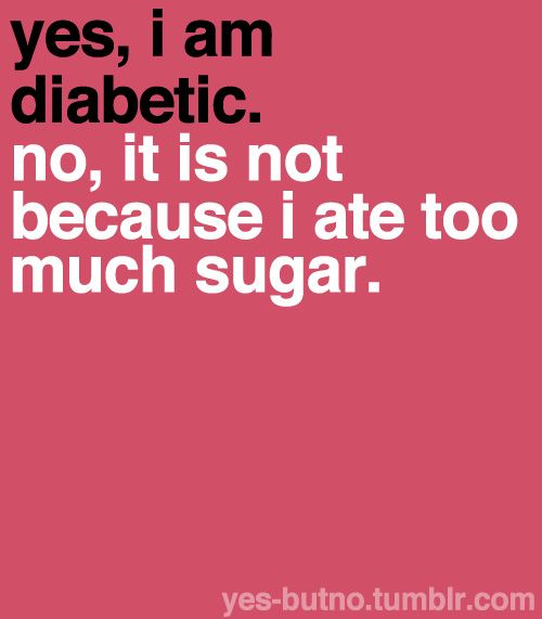 Yes, I am diabetic. No, it is not because I ate too much sugar. #diabetes
