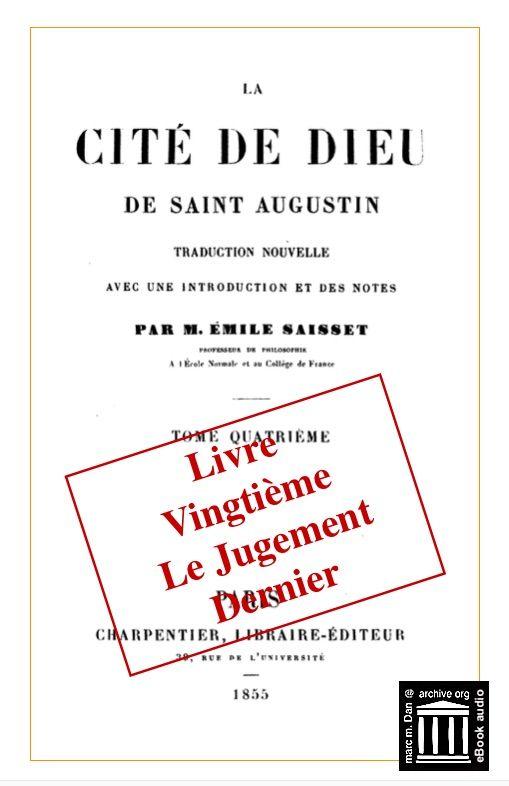 St Augustin Cite De Dieu Le Jugement Dernier Livre 20 M M Dan Free Download Borrow And Streaming Internet Archive Internet Archive