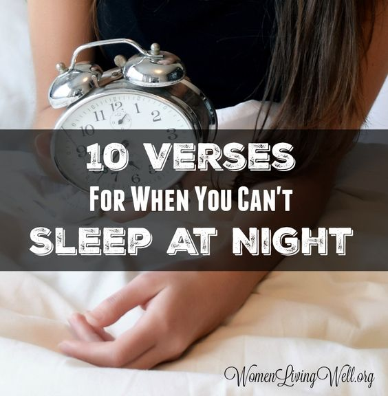 Have you ever spent the night – staring at the clock – calculating how many more hours until you get up and panicking about how little sleep you are getting? Here's 10 Verses for nights like these.