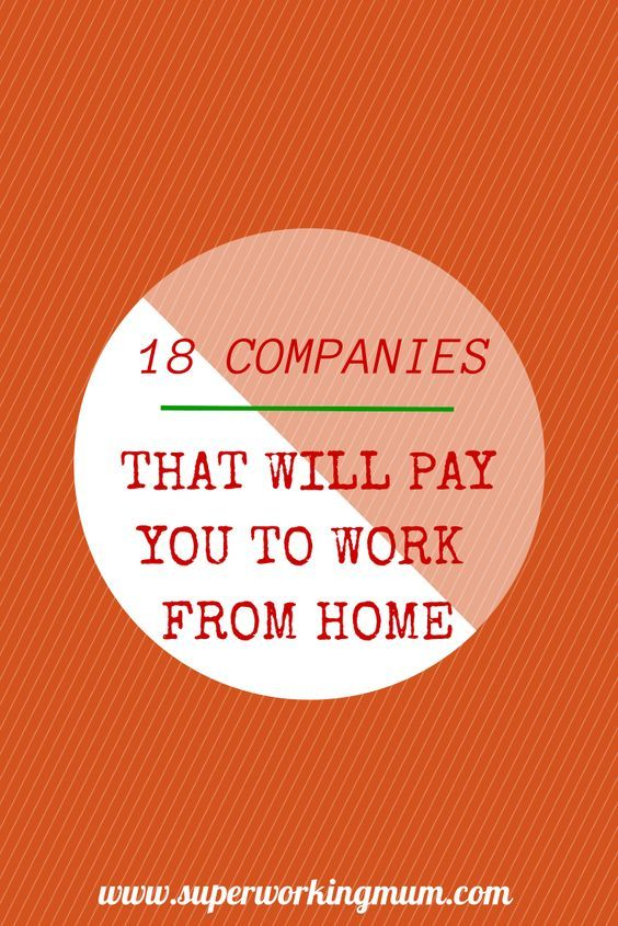 18 Companies That Will Pay You To Work From Home With Images