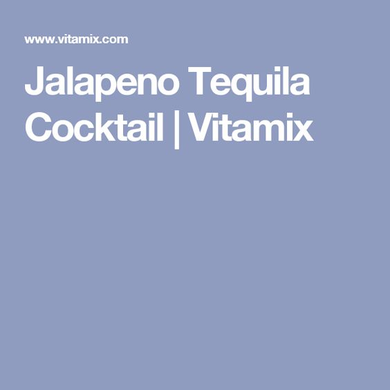 Jalapeno Tequila Cocktail | Vitamix