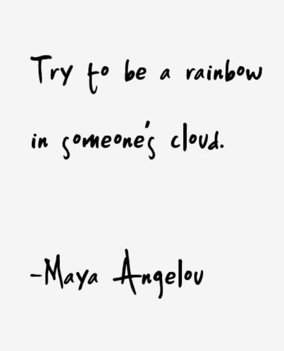 GIRLBOSS MOOD: Try to be a rainbow in someone's cloud // Monday motivation by Maya Angelou