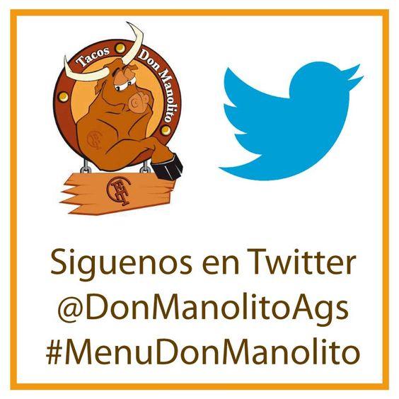 Siguenos en Redes Sociales tendremos Promociones Especiales Twitter @Don Manolito Aguascalientes  Hashtag #MenuDonManolito y tu #YaLoProbaste