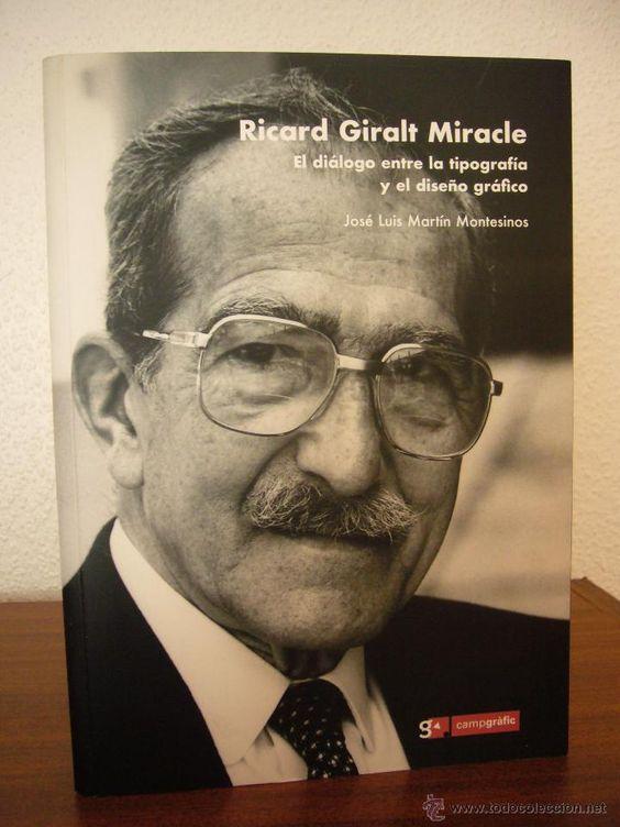 RICARD GIRALT-MIRACLE. EL DIÁLOGO ENTRE LA TIPOGRAFÍA Y EL DISEÑO GRÁFICO. J.L MARTÍN MONTESINOS - Foto 1
