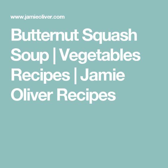 Butternut Squash Soup | Vegetables Recipes | Jamie Oliver Recipes