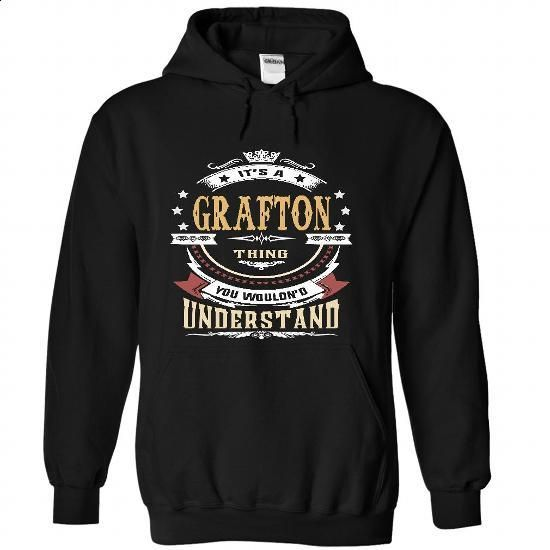 GRAFTON .Its a GRAFTON Thing You Wouldnt Understand - T - #tshirt logo #gray sweater. PURCHASE NOW => https://www.sunfrog.com/LifeStyle/GRAFTON-Its-a-GRAFTON-Thing-You-Wouldnt-Understand--T-Shirt-Hoodie-Hoodies-YearName-Birthday-3653-Black-Hoodie.html?68278