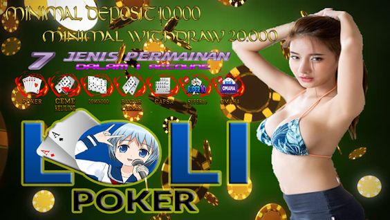 LOLIPOKER _ Agen Bandar Poker & Domino Dengan Bonus Jackpot Terbesar 4bf12b22fdf9493c122cee9950b5c418