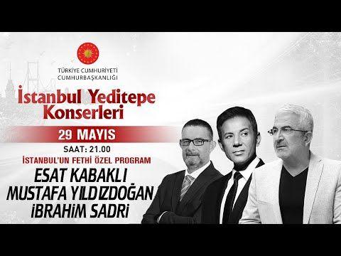 Esat Kabakli Mustafa Yildizdogan Ibrahim Sadri T C Cumhurbaskanligi Istanbul Un Fethi Konseri Youtube 2020 Konserler Youtube Istanbul