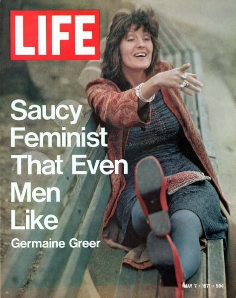 """Life magazine, May 7, 1971 - Germaine Greer, the Saucy Feminist. 1939- Leading feminist icon of the 1960s and 1970s Germaine Greer enjoys raising contentious issues. In particular her book """"The Female Eunuch"""" was a defining manifesto for the feminist movement, which proved influential from the 1960s onwards."""