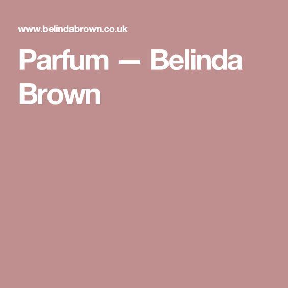 Parfum — Belinda Brown