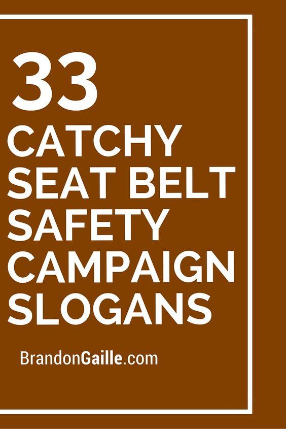 33 Catchy Seat Belt Safety Campaign Slogans | Pinterest ...