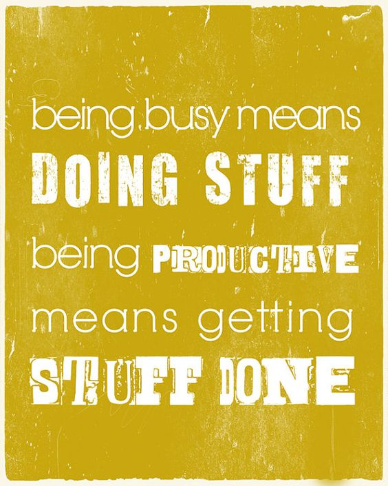 Are you getting stuff done??