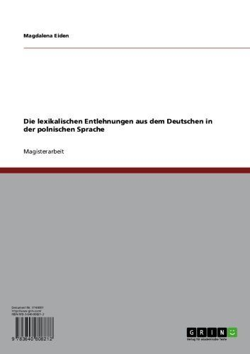 Die lexikalischen Entlehnungen aus dem Deutschen in der polnischen Sprache (German Edition) by Magdalena Eiden. $48.67. 88 pages. Publisher: GRIN Verlag GmbH; 1. edition (January 24, 2011)