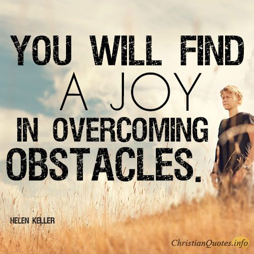 Daily Devotional - 4 Joys Of Overcoming Obstacles: Helen Keller #Christianquote: