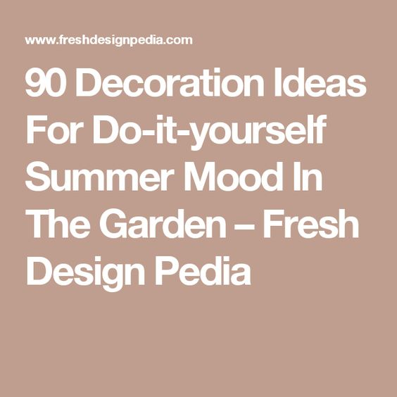 90 decoration ideas for do it yourself summer mood in the garden 90 decoration ideas for do it yourself summer mood in the garden fresh solutioingenieria Gallery