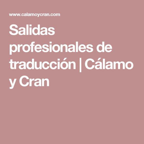 Salidas profesionales de traducción   Cálamo y Cran