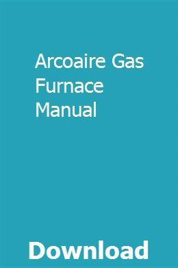 Arcoaire Gas Furnace Manual Gas Furnace Gas Gas Furnace Installation