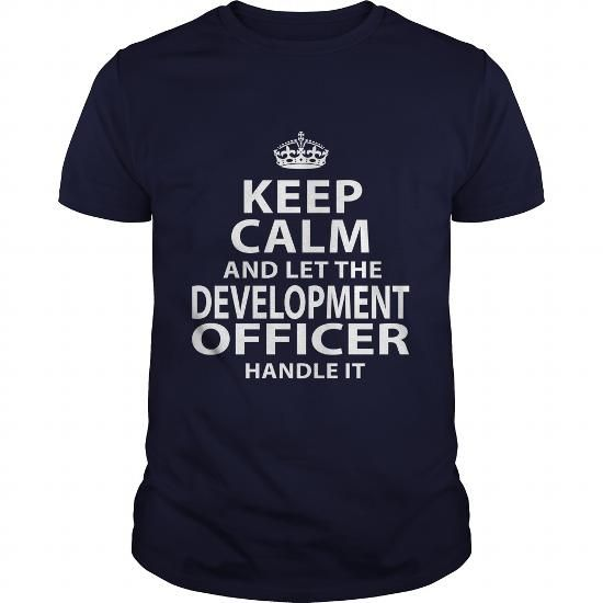 DEVELOPMENT OFFICER T Shirts, Hoodies. Check Price ==► https://www.sunfrog.com/LifeStyle/DEVELOPMENT-OFFICER-106593431-Navy-Blue-Guys.html?41382