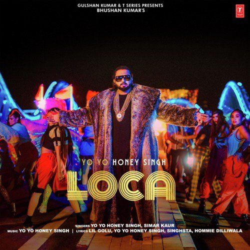 Loca By Yo Yo Honey Singh Simar Kaur In 2020 Yo Yo Honey Singh Party Songs Songs
