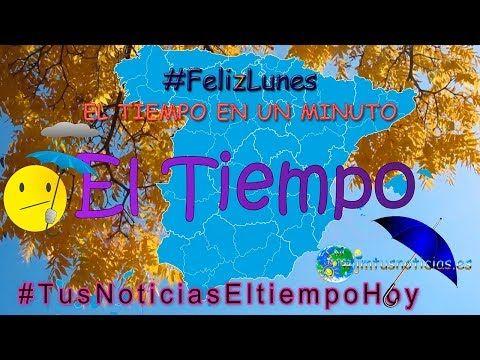 Jmtusnoticias Felizlunes El Tiempo En Un Minuto 28 De Octubre D 25 De Octubre Feliz Viernes 13 De Noviembre