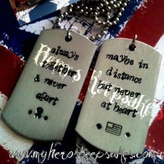 Military Jewelry - Hand Stamped Dog Tags - Always Together & Never Apart (Her Tag) Maybe in Distance but never at heart (His Tag) - Hand Made By Me -  $13.00 plus shipping    www.myheroskeepsakes.com www.facebook.com/myheroskeepsakes