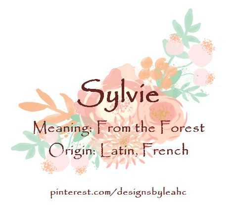 Baby Girl Name Sylvie Meaning From The Forest Origin Latin