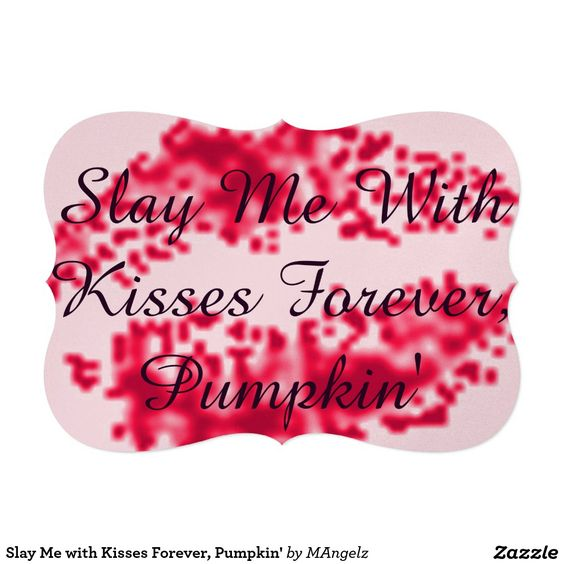 Slay Me with Kisses Forever, Pumpkin' 5x7 Paper Invitation Card