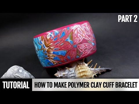 DIY Part 2. Polymer Clay Cuff Bracelet. Tutorial How to make Bracelet in Hidden Magic Technique! - YouTube
