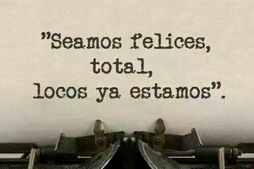 Seamos felices....