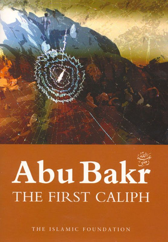'Abu Bakr: The First Caliph' by Muhammad Rashid Feroze ~ A brief biography of this prominent and beloved Companion of the Prophet Muhammad and first Caliph after the Prophet's death. - See more at: http://www.kubepublishing.com/shop/abu-bakr-the-first-caliph/#sthash.gAl1SbyS.dpuf #children #fiction #youngadults #theislamicfoundation #muhammadrashidferoze