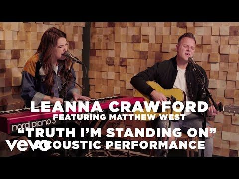 Truth I'm Standing On, Leanna Crawford, Matthew West