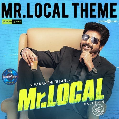 Mr Local Theme From Mr Local 2019 Tamil Mp3 320kbps Download Original Mp3 Jiosaavn Songs Songs Theme Song Mp3 Song