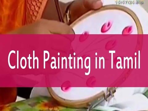Fabric Painting On Clothes In Tamil Cloth Painting In Tamil